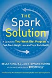 The Spark Solution: A Complete Two-Week Diet Program to Fast-Track Weight Loss and Total Body Health