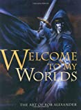Welcome to My Worlds, Rob Alexander, 1843402009