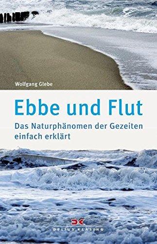 Ebbe und Flut: Das Naturphänomen der Gezeiten einfach erklärt