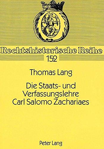 Die Staats- und Verfassungslehre Carl Salomo Zachariaes (Rechtshistorische Reihe) (German Edition) by Peter Lang GmbH, Internationaler Verlag der Wissenschaften