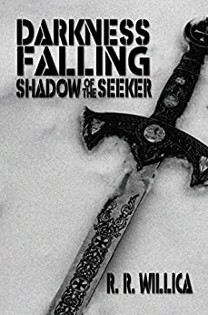 Darkness Falling: Shadow of the Seeker by [Willica, R. R.]