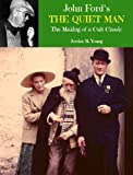 john ford s the quiet man the making of a cult classic past times film close up series book 3