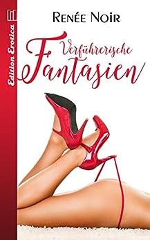 Verführerische Fantasien (German Edition) by [Noir, Renée]