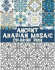 Ancient Arabian Mosaic coloring book: Islamic patterns, Arabic floral art