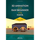 3D Animation for the Raw Beginner Using Maya (Chapman & Hall/CRC Computer Graphics, Geometric Modeling, and Animation)
