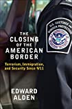 The Closing of the American Border, Edward Alden, 0061558397