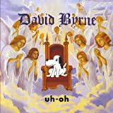 Uh-Oh by David Byrne (2012-06-22)