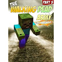The Walking Dead Army Unleashed: An Unofficial Minecraft Zombie Adventure (ft. Sky vs. Zombies Book 5)