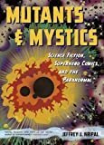Mutants and Mystics: Science Fiction, Superhero Comics, and the Paranormal
