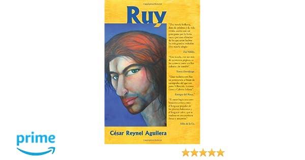 Ruy (Spanish Edition): César Reynel Aguilera: 9781493780969: Amazon.com: Books