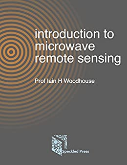 Introduction to microwave remote sensing 1 iain woodhouse amazon introduction to microwave remote sensing by woodhouse iain fandeluxe Image collections