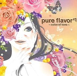 pure flavor #1~color of love~
