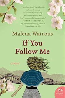 If You Follow Me: A Novel by [Watrous, Malena]