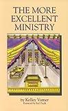 The More Excellent Ministry, Kelley Varner, 0914903608