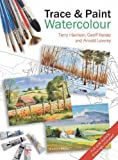 Trace and Paint Watercolour, Terry Harrison and Geoff Kersey, 1844485528