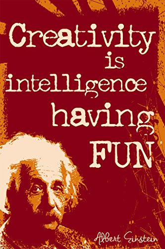 Creativity Is Intelligence Having Fun Albert Einstein Quote Classroom Wall Poster Art Print|12 X 18 In Poster|KCP41 (Fun Poster)