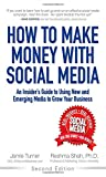 How to Make Money with Social Media, Jamie Turner and Reshma Shah, 0133888339