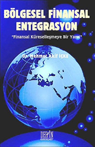 Bolgesel Finansal Entegrasyon Mehmet Akif Icke