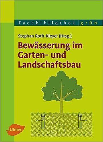 Ordentlich Bewässerung im Garten- und Landschaftsbau: Amazon.de: Stephan Roth  CY03