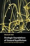 Strategic Foundations of General Equilibrium 9780521644105
