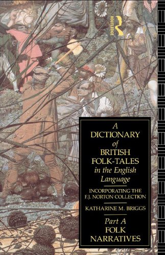 A Dictionary of British Folk-Tales in the English Language: Folk Narratives by Routledge