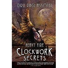 Clockwork Secrets: Heavy Fire (Clockwork trilogy)