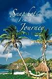 Snapshots on a Journey, Ian F. M. Saint-Yves, 1456778854