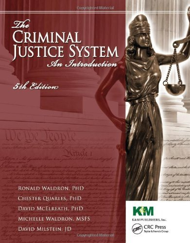 The Criminal Justice System: An Introduction, Fifth Edition by Waldron, Ronald J., Quarles, Chester L., McElreath, David H., Waldron, Michelle E., Milstein, David Ethan (April 30, 2009) Paperback