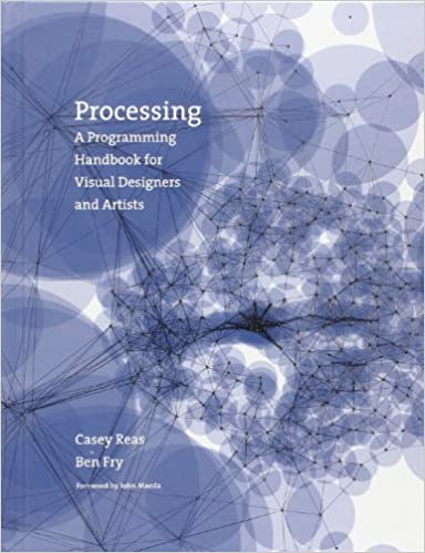 Read Processing: A Programming Handbook for Visual Designers