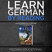 Learn German: By Reading Dystopian Sci-Fi Audiobook by Dima Zales,  Mozaika Educational Narrated by Roberto Scarlato, Roland Wolf