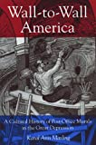 Wall-to-Wall America : A Cultural History of Post Office Murals in the Great Depression, Marling, Karal A., 0816611173