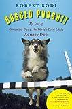 Dogged Pursuit, Robert Rodi, 1594630542