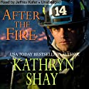 After the Fire: Hidden Cove Series, Volume 1 Audiobook by Kathryn Shay Narrated by Jeffrey Kafer