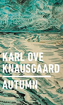 Autumn by [Knausgaard, Karl Ove]