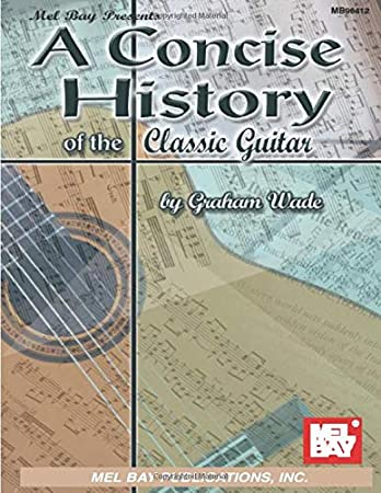 A Concise History of the Classic Guitar. Para Guitarra, Guitarra Tablatura