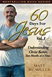 60 Days For Jesus, Volume 1: Understanding Christ Better, Two Months at a Time