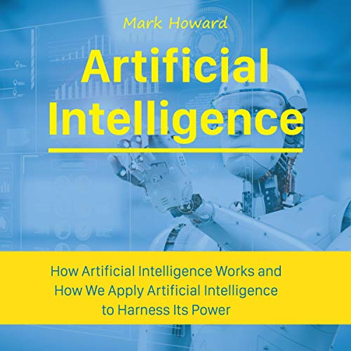 Pdf Science Artificial Intelligence: How Artificial Intelligence Works and How We Apply Artificial Intelligence to Harness Its Power for Our Future