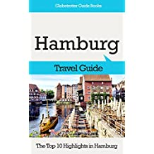 Hamburg Travel Guide: The Top 10 Highlights in Hamburg (Globetrotter Guide Books)