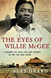 The Eyes of Willie McGee, Alex Heard, 0061284165