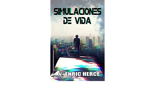 Amazon.com: Simulaciones de vida (Wave Gold nº 1) (Spanish Edition) eBook: Enric Herce, Wave Books: Kindle Store