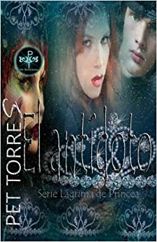 El antídoto: Volume 2 (Lágrima de Princesa)
