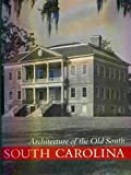 Architecture of the Old South: South Carolina