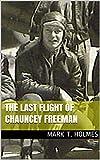 The Last Flight of Chauncey Freeman