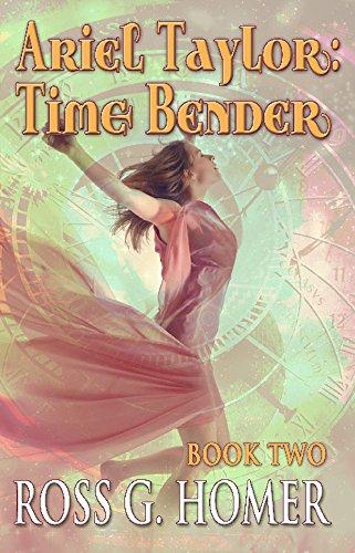 Ariel Taylor: Time Bender Book 2