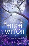 High Witch (High Witch Book 1), Mona Hanna, 1480268798