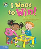 img - for I Want to Win!: A book about being a good sport (Our Emotions and Behavior) book / textbook / text book