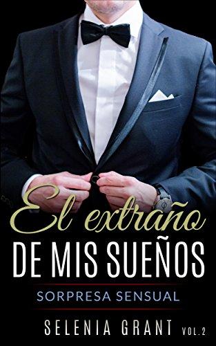 El Extraño de mis Sueños: Erótica en español: sorpresa sensual (Spanish Edition)