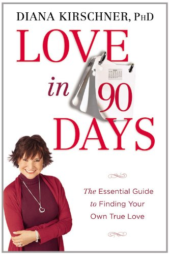 Love in 90 Days: The Essential Guide to Finding Your Own True Love pdf