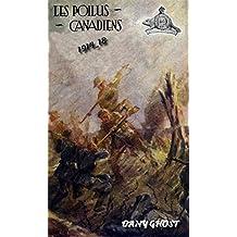 Les Poilus Canadiens: LE ROMAN DU VINGT-DEUXIÈME BATAILLON CANADIEN-FRANÇAIS (French Edition)