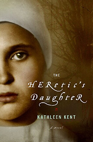 The Heretic's Daughter: A Novel by [Kent, Kathleen]